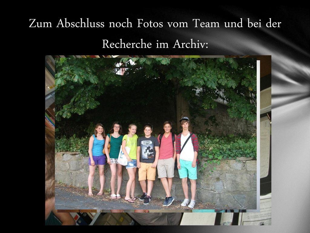 Zum Abschluss noch Fotos vom Team und bei der Recherche im Archiv: