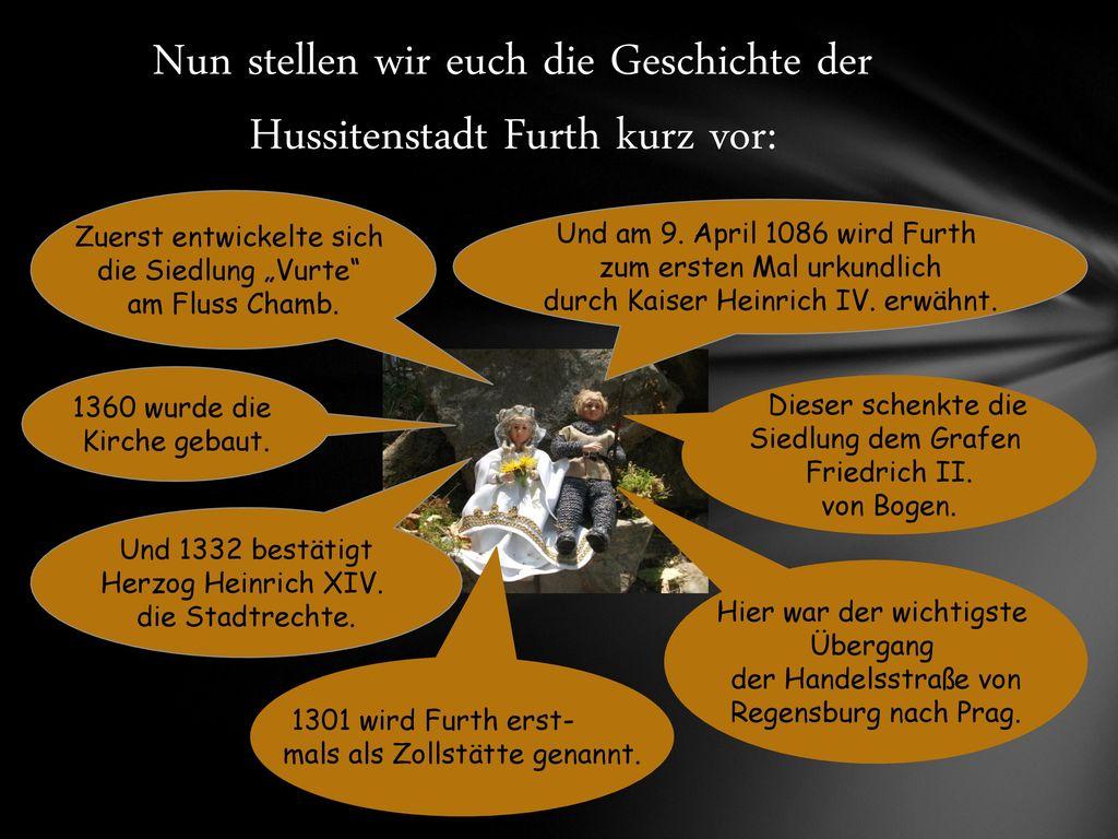 Nun stellen wir euch die Geschichte der Hussitenstadt Furth kurz vor: