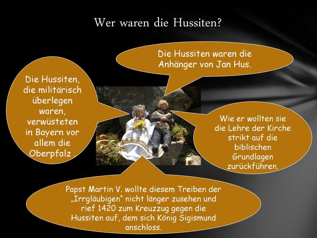 Die Hussiten waren die Anhänger von Jan Hus.