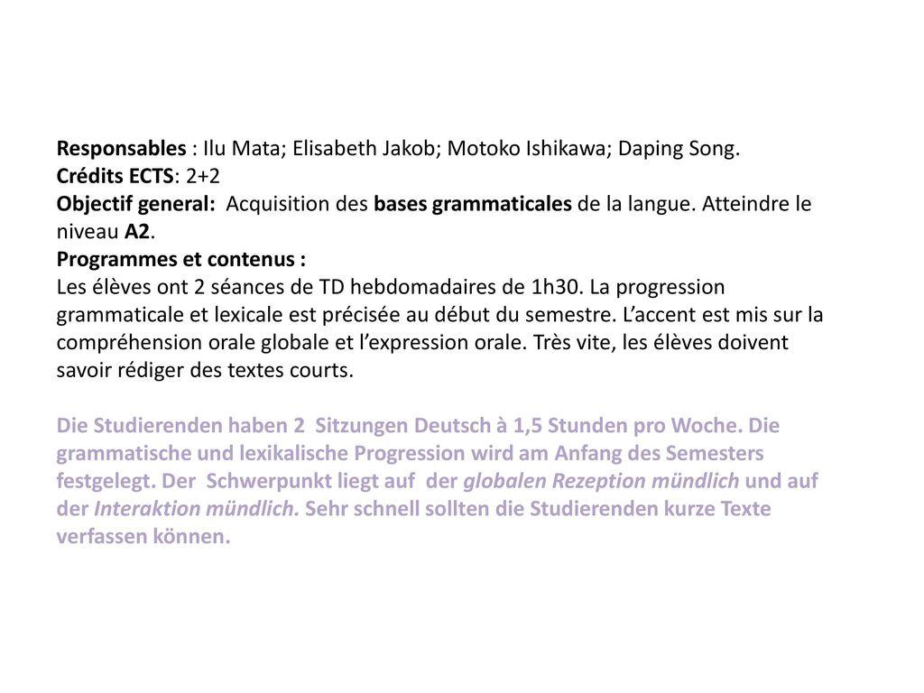 Responsables : Ilu Mata; Elisabeth Jakob; Motoko Ishikawa; Daping Song.