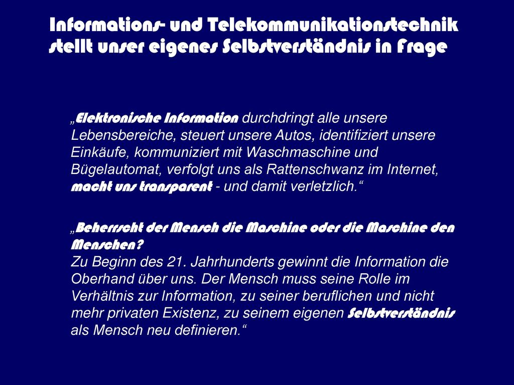 Informations- und Telekommunikationstechnik stellt unser eigenes Selbstverständnis in Frage