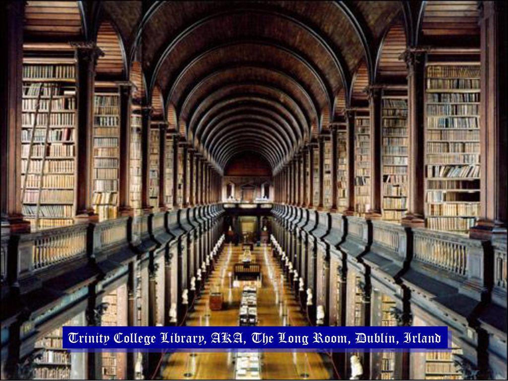 Trinity College Library, AKA, The Long Room, Dublin, Irland