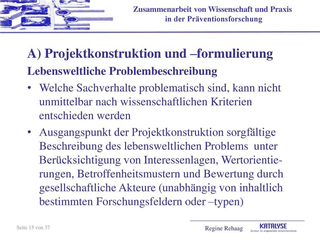 A) Projektkonstruktion und –formulierung