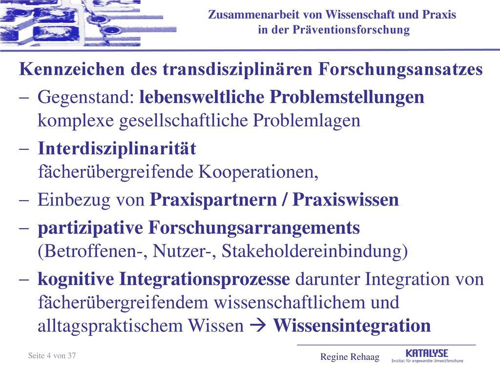 Kennzeichen des transdisziplinären Forschungsansatzes