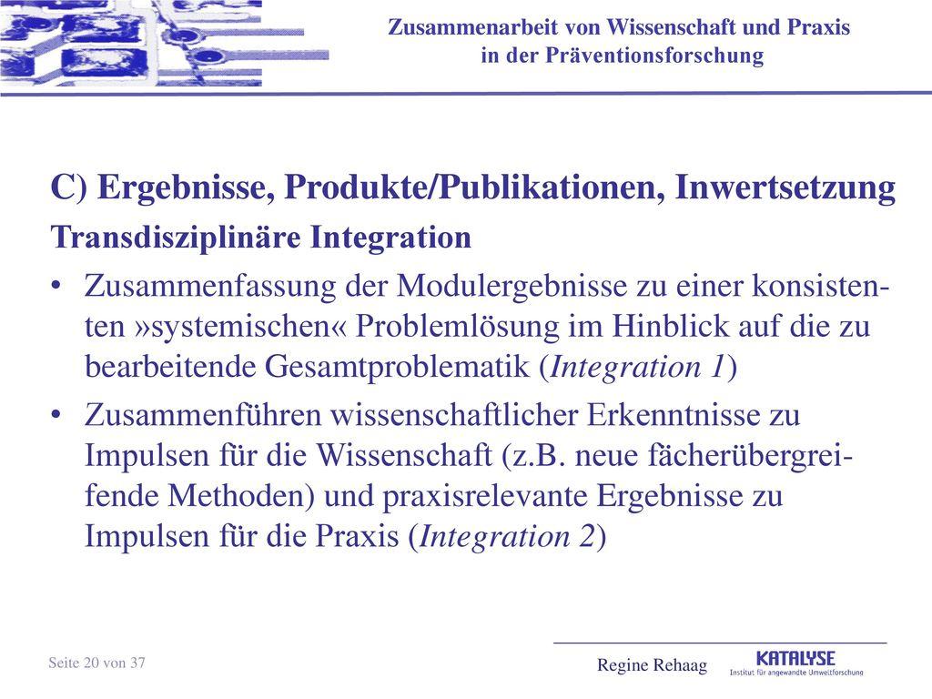C) Ergebnisse, Produkte/Publikationen, Inwertsetzung