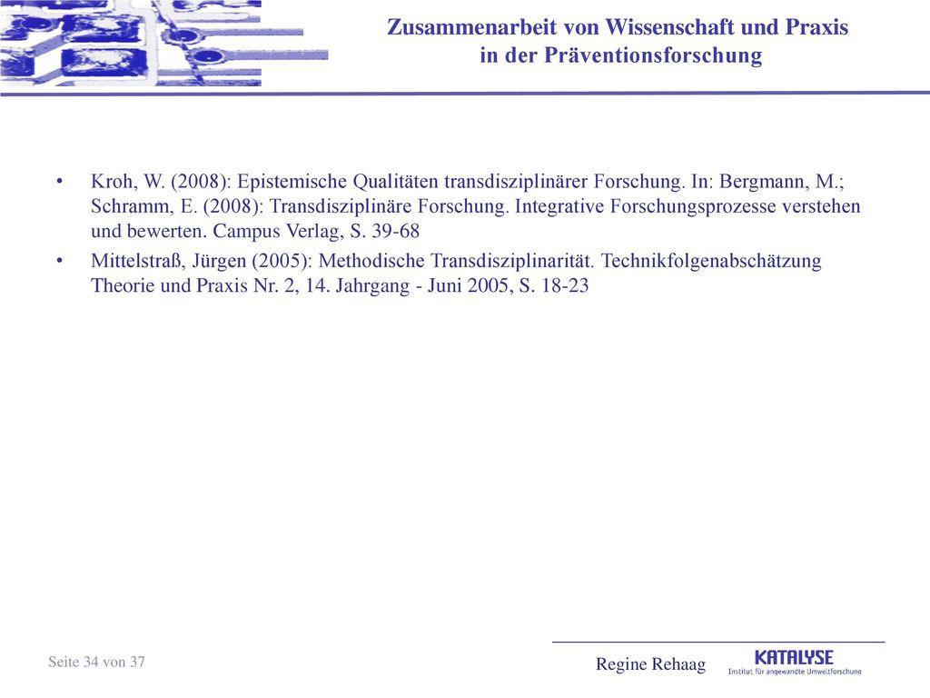 Kroh, W. (2008): Epistemische Qualitäten transdisziplinärer Forschung