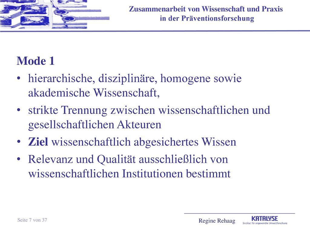 hierarchische, disziplinäre, homogene sowie akademische Wissenschaft,