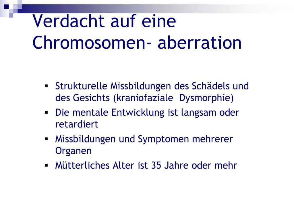 Verdacht auf eine Chromosomen- aberration