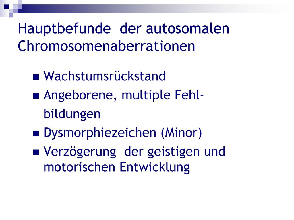 Hauptbefunde der autosomalen Chromosomenaberrationen