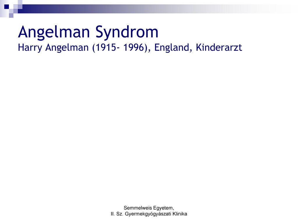 Angelman Syndrom Harry Angelman ( ), England, Kinderarzt