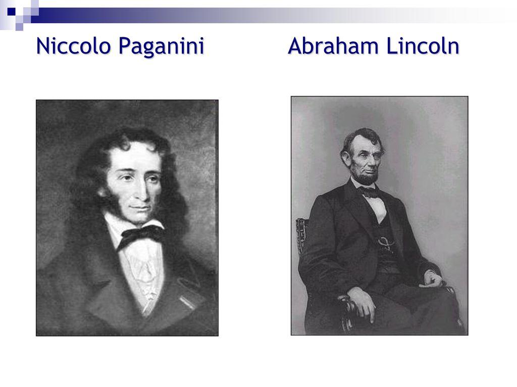 Niccolo Paganini Abraham Lincoln