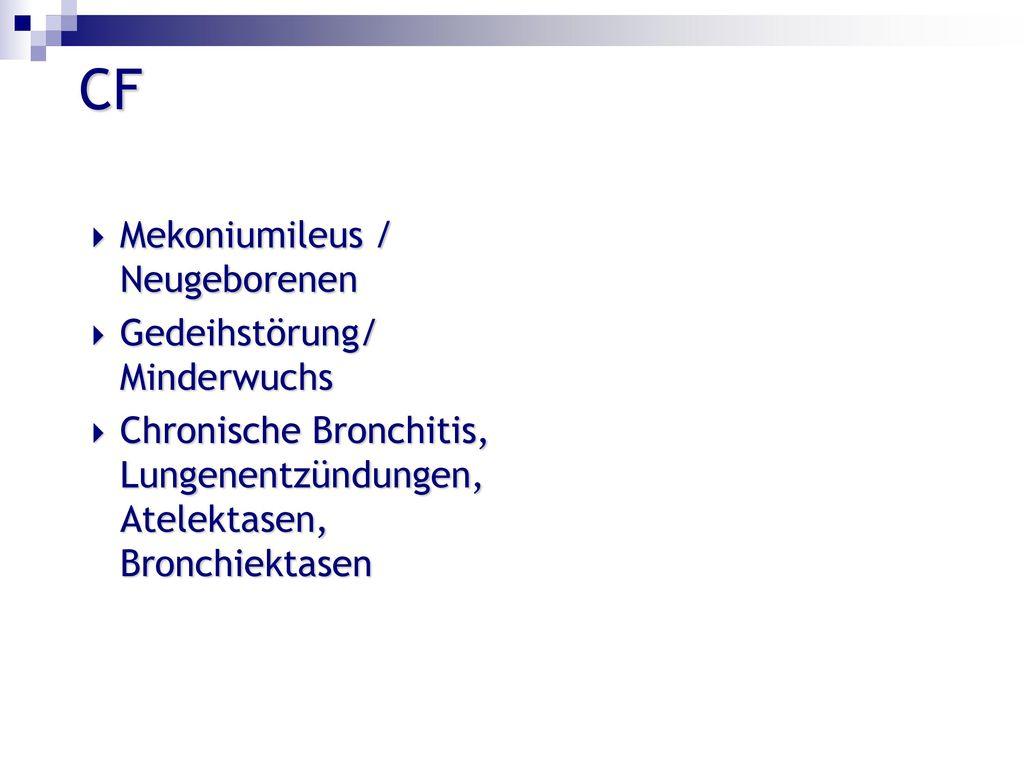 CF Mekoniumileus / Neugeborenen Gedeihstörung/ Minderwuchs