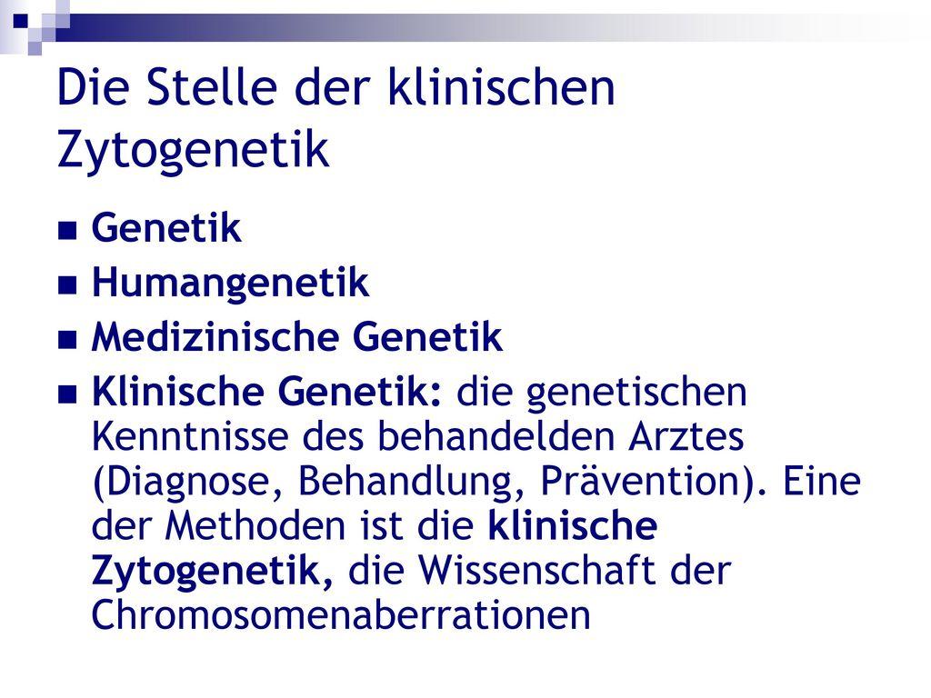 Die Stelle der klinischen Zytogenetik