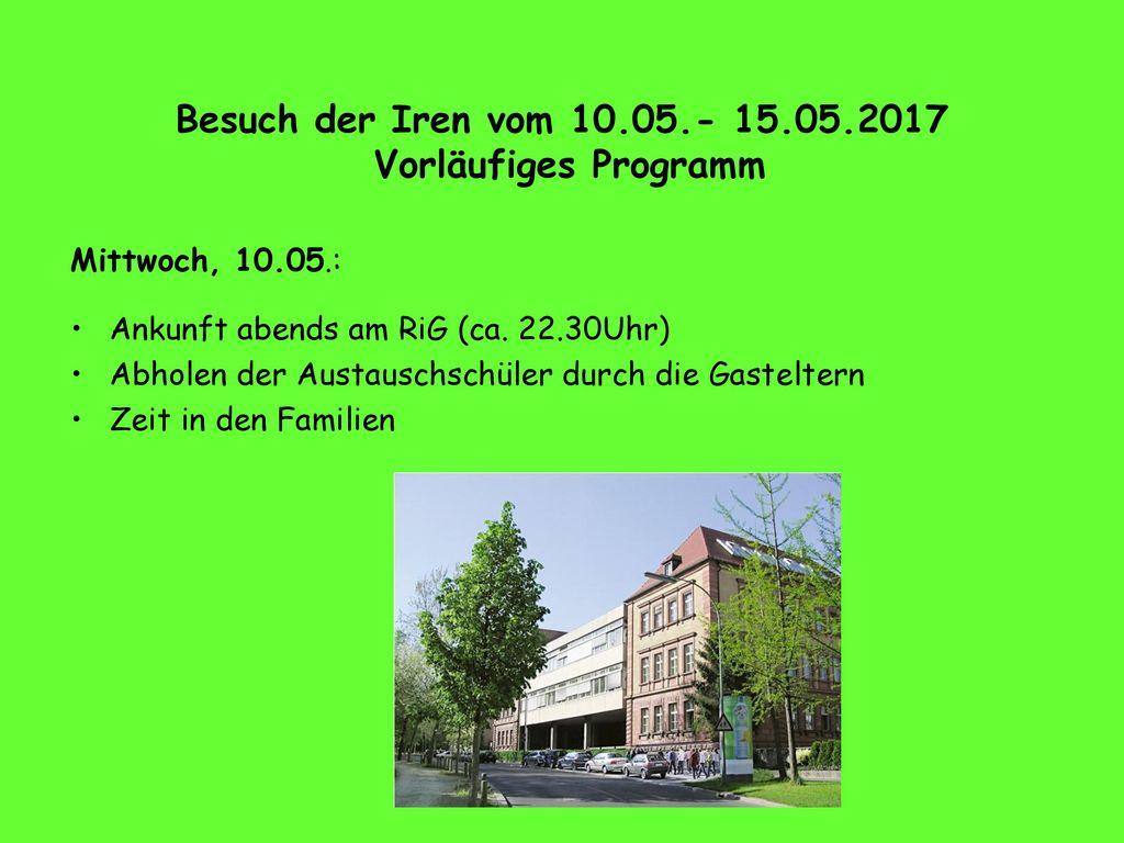 Besuch der Iren vom 10.05.- 15.05.2017 Vorläufiges Programm