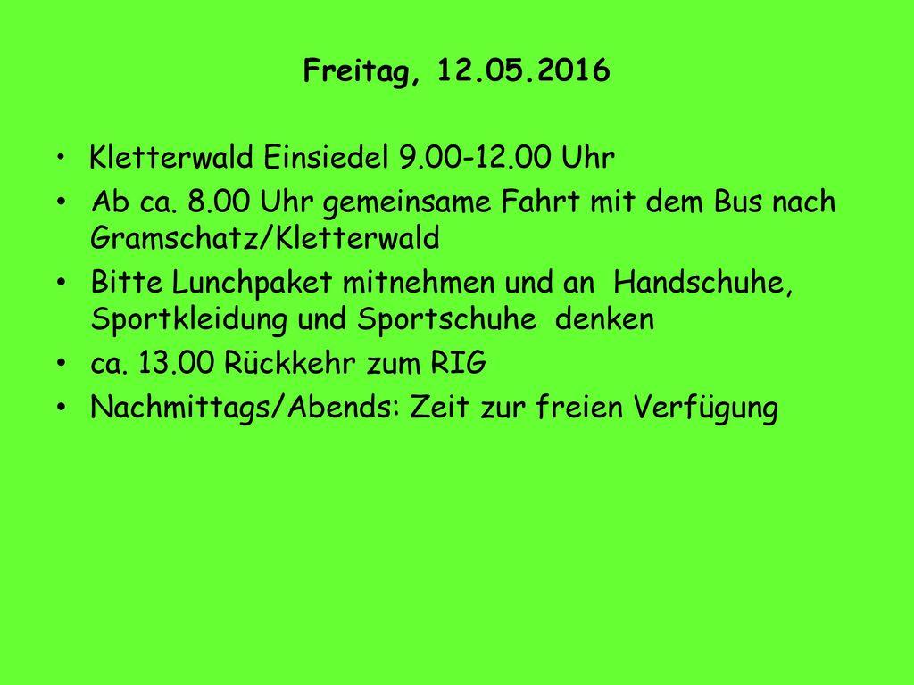 Freitag, 12.05.2016 Kletterwald Einsiedel 9.00-12.00 Uhr. Ab ca. 8.00 Uhr gemeinsame Fahrt mit dem Bus nach Gramschatz/Kletterwald.