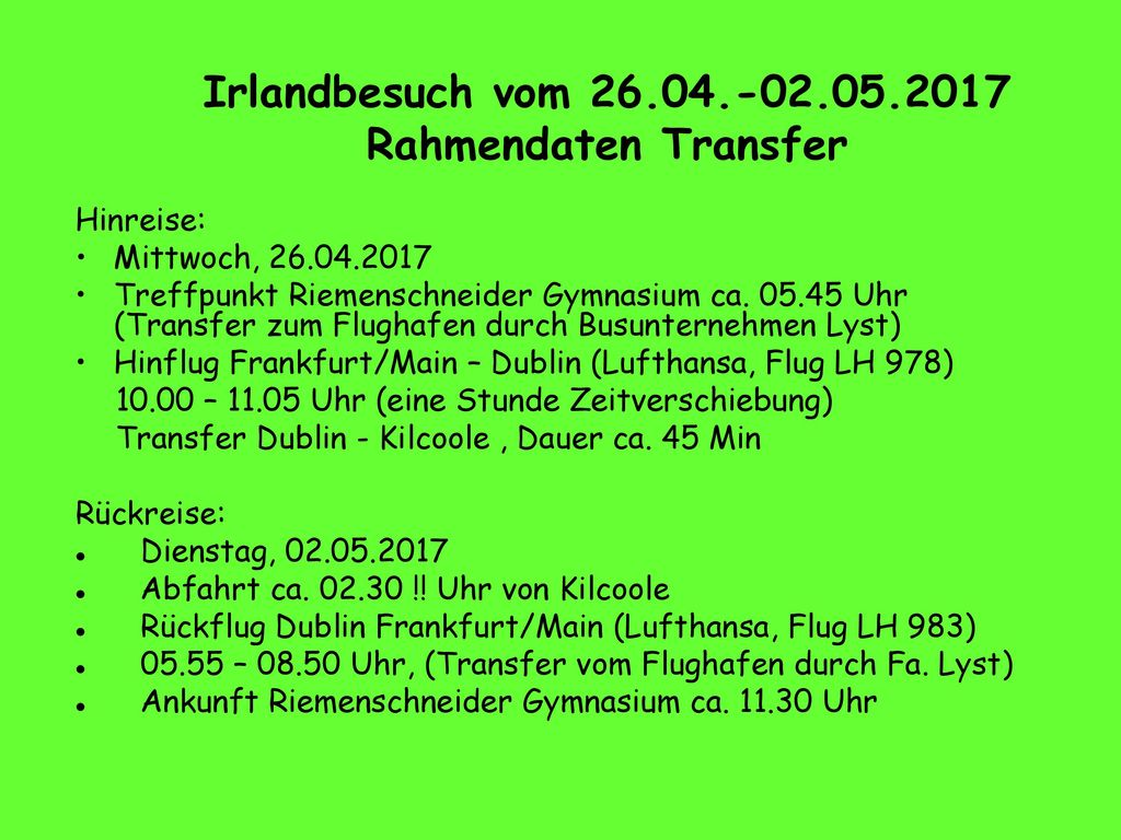 Irlandbesuch vom 26.04.-02.05.2017 Rahmendaten Transfer