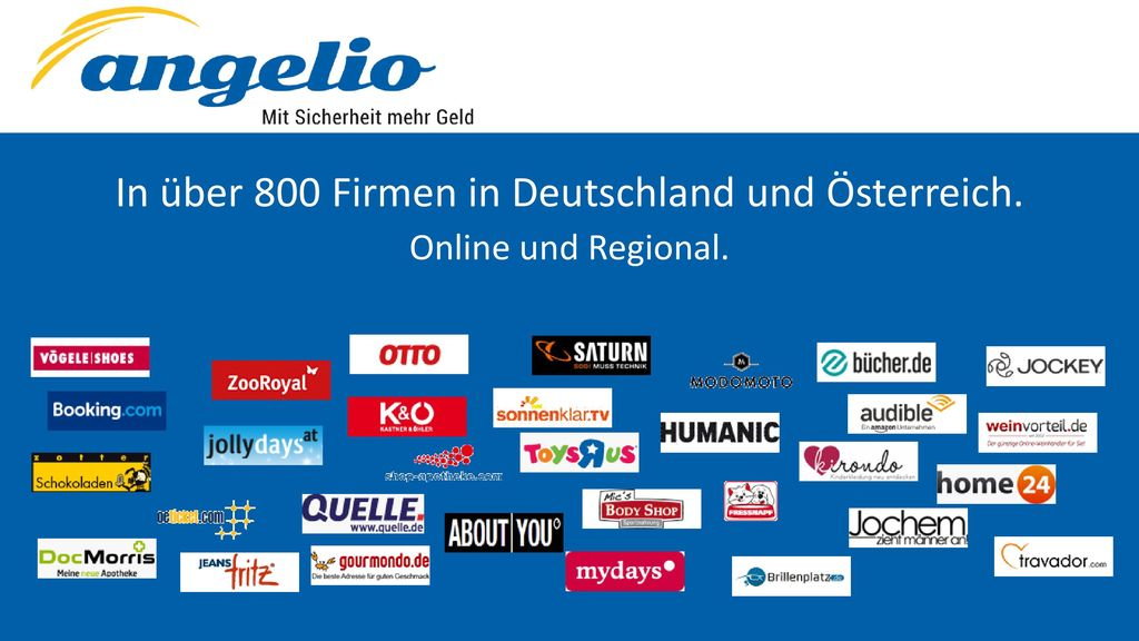 In über 800 Firmen in Deutschland und Österreich.