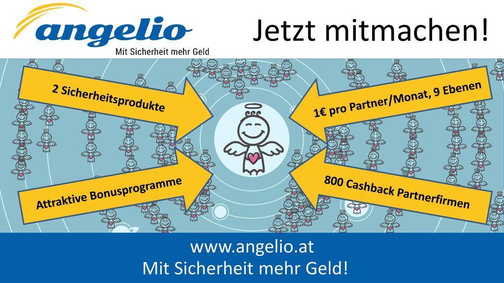 Jetzt mitmachen! www.angelio.at Mit Sicherheit mehr Geld!