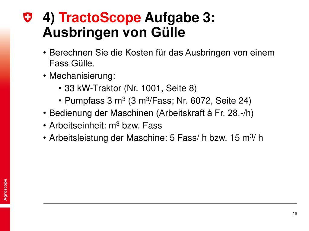 4) TractoScope Aufgabe 3: Ausbringen von Gülle