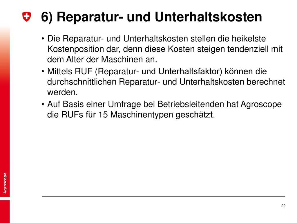 6) Reparatur- und Unterhaltskosten