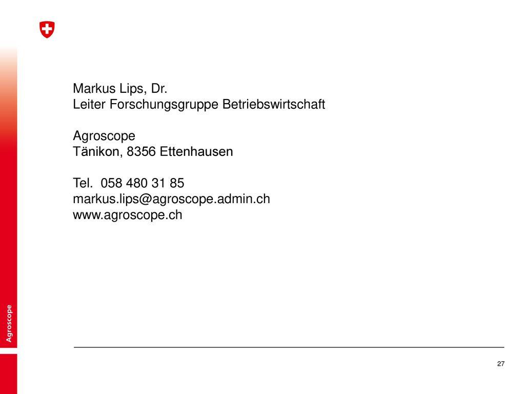 Markus Lips, Dr. Leiter Forschungsgruppe Betriebswirtschaft Agroscope