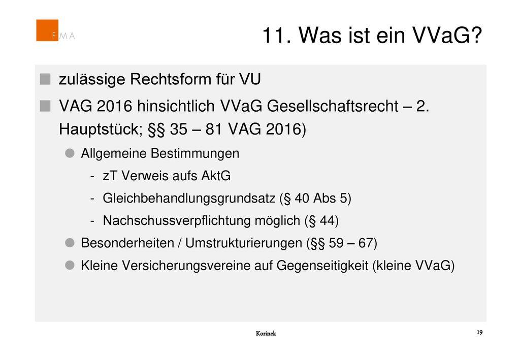 11. Was ist ein VVaG zulässige Rechtsform für VU