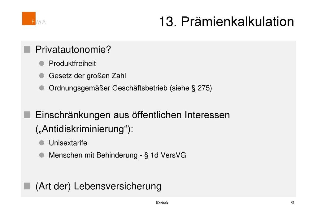 13. Prämienkalkulation Privatautonomie