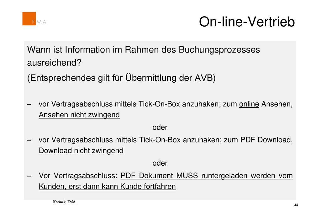 On-line-Vertrieb Wann ist Information im Rahmen des Buchungsprozesses ausreichend (Entsprechendes gilt für Übermittlung der AVB)
