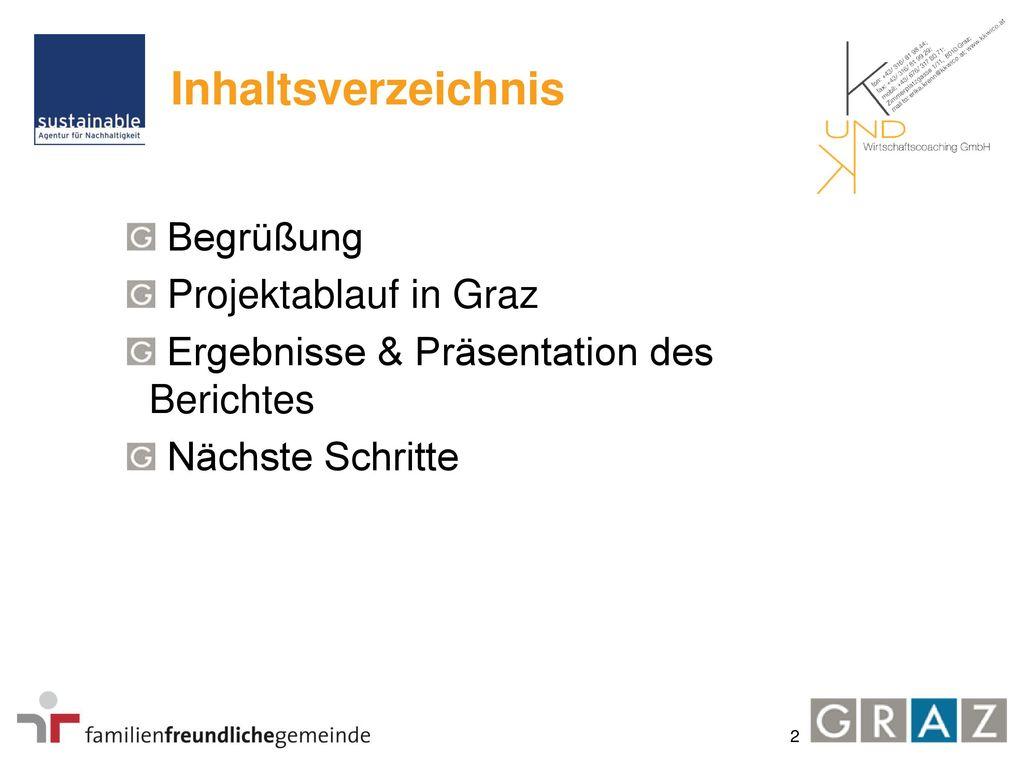 Inhaltsverzeichnis Begrüßung Projektablauf in Graz
