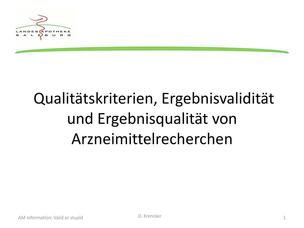 Qualitätskriterien, Ergebnisvalidität und Ergebnisqualität von Arzneimittelrecherchen