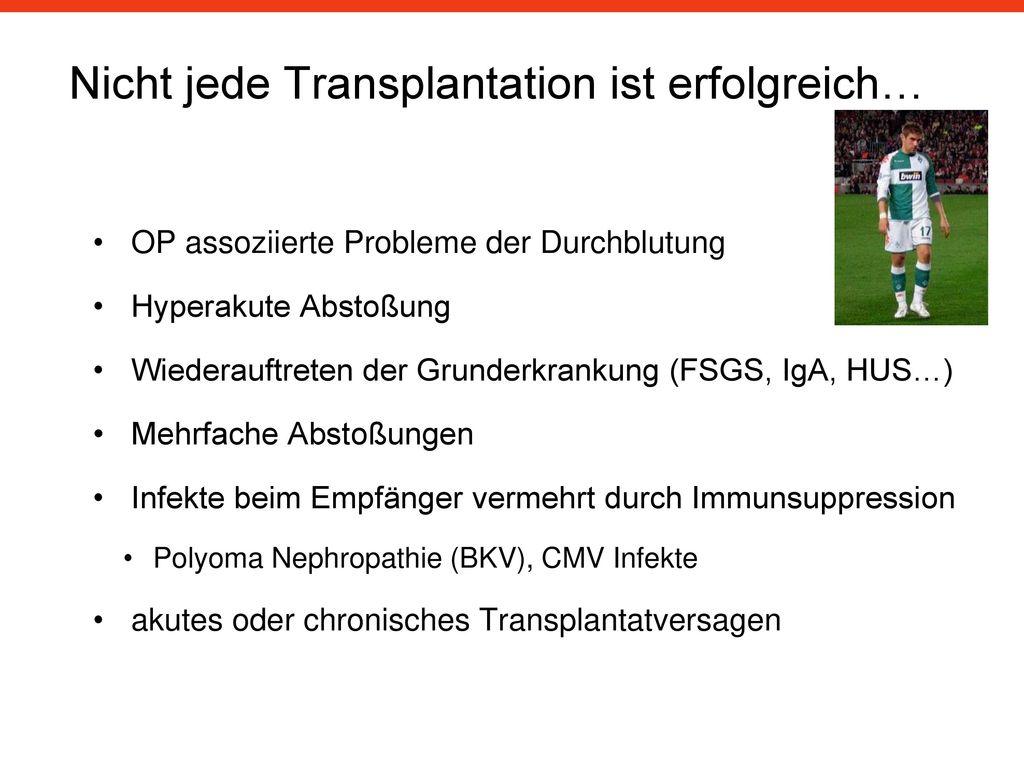 Nicht jede Transplantation ist erfolgreich…