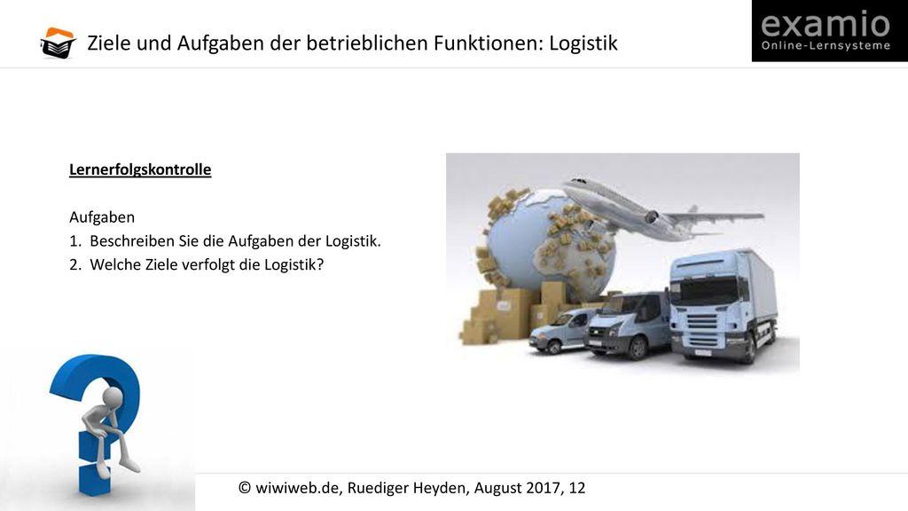 Ziele und Aufgaben der betrieblichen Funktionen: Logistik
