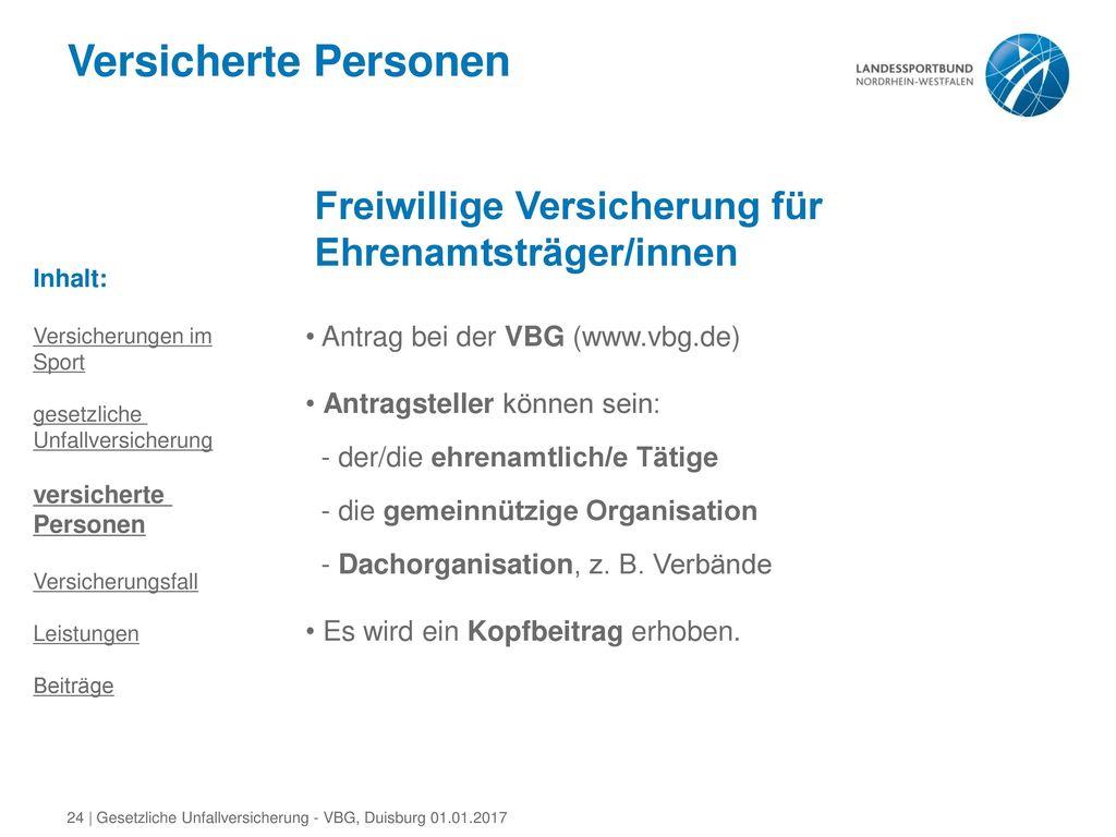 Versicherte Personen Freiwillige Versicherung für Ehrenamtsträger/innen. Inhalt: Versicherungen im.