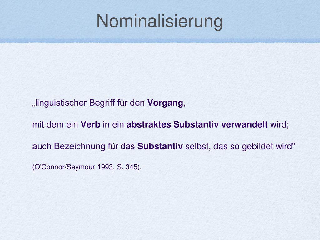 """Nominalisierung """"linguistischer Begriff für den Vorgang,"""