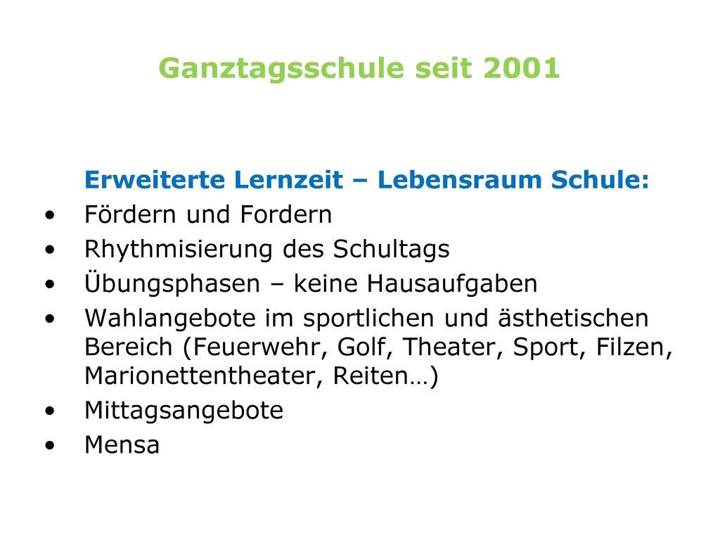 Ganztagsschule seit 2001 Erweiterte Lernzeit – Lebensraum Schule: