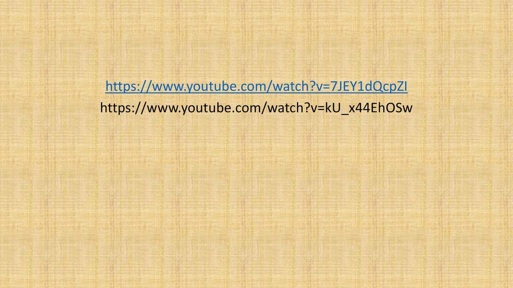 https://www. youtube. com/watch. v=7JEY1dQcpZI https://www. youtube