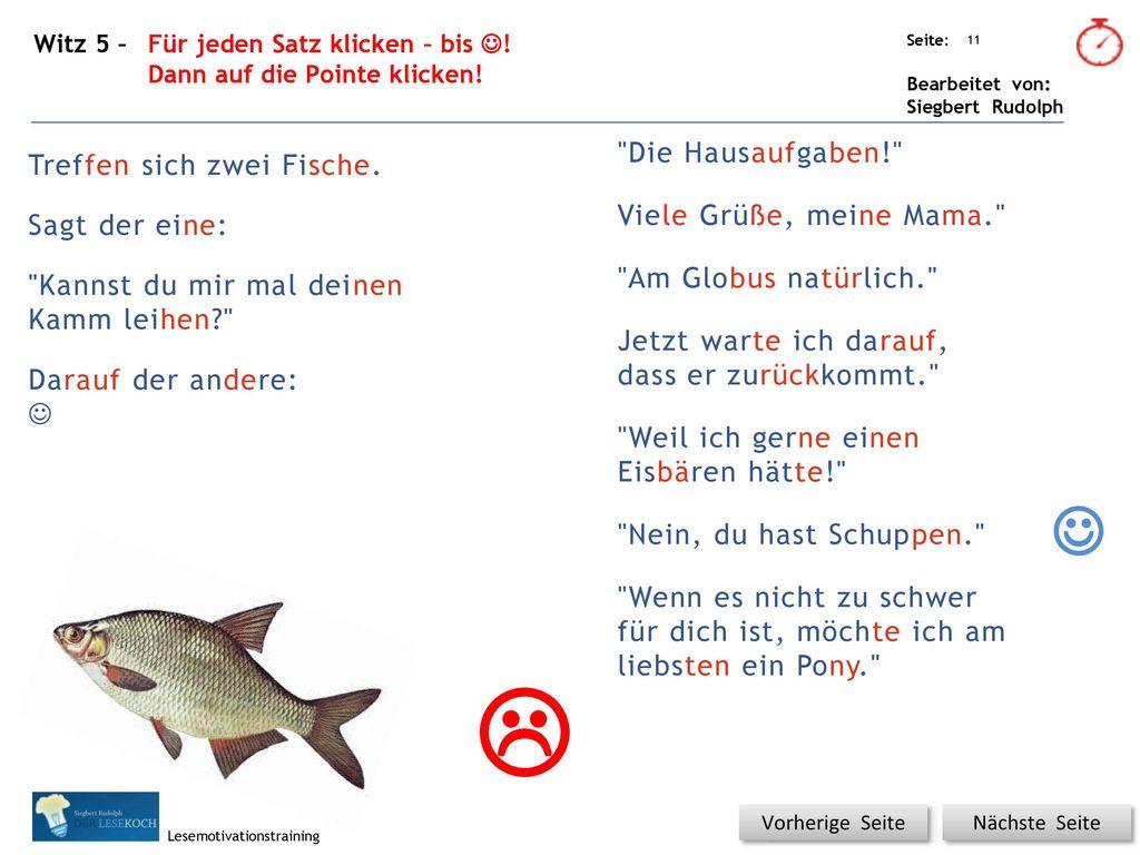   Die Hausaufgaben! Treffen sich zwei Fische.