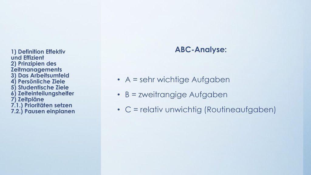 A = sehr wichtige Aufgaben B = zweitrangige Aufgaben