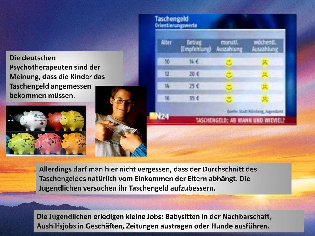 Die deutschen Psychotherapeuten sind der Meinung, dass die Kinder das Taschengeld angemessen bekommen müssen.