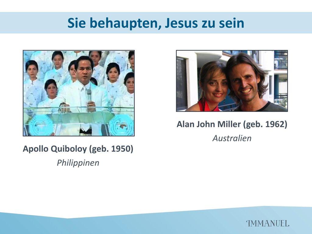 Sie behaupten, Jesus zu sein