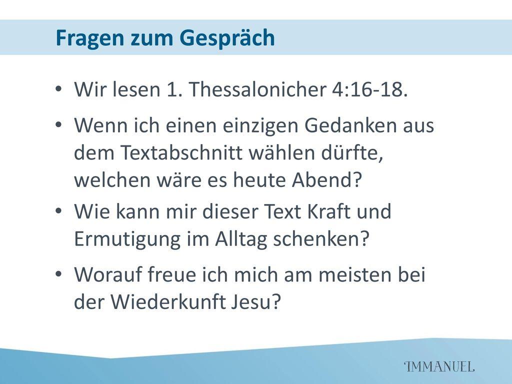 Fragen zum Gespräch Wir lesen 1. Thessalonicher 4:16-18.