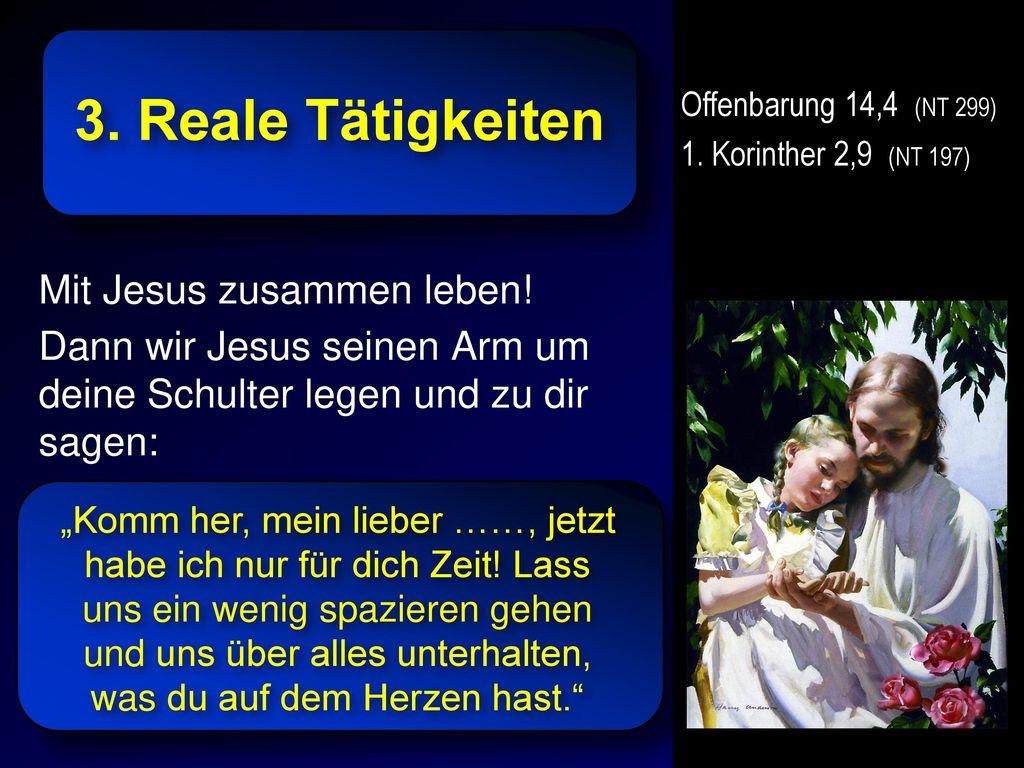 3. Reale Tätigkeiten Mit Jesus zusammen leben!