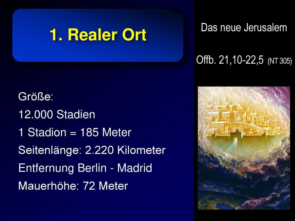 1. Realer Ort Das neue Jerusalem Offb. 21,10-22,5 (NT 305) Größe: