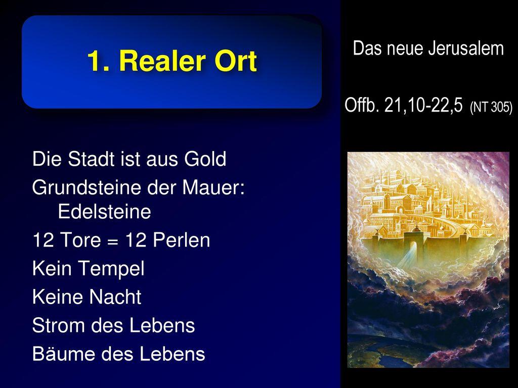 1. Realer Ort Das neue Jerusalem Offb. 21,10-22,5 (NT 305)