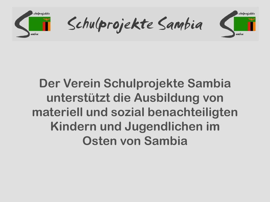Der Verein Schulprojekte Sambia unterstützt die Ausbildung von materiell und sozial benachteiligten Kindern und Jugendlichen im Osten von Sambia