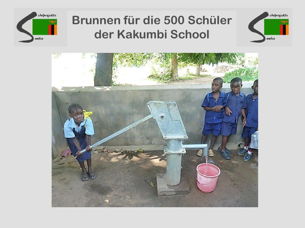 Brunnen für die 500 Schüler der Kakumbi School