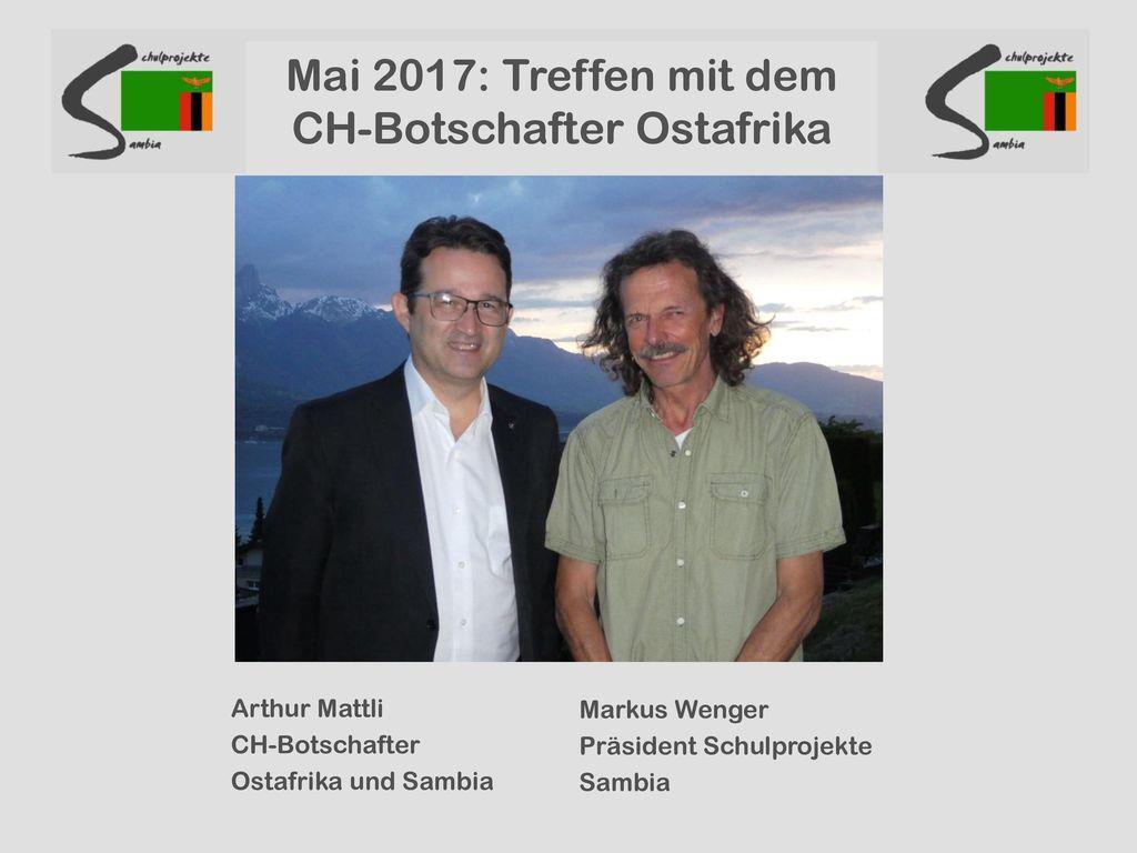 Mai 2017: Treffen mit dem CH-Botschafter Ostafrika