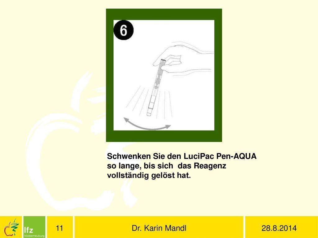 Schwenken Sie den LuciPac Pen-AQUA so lange, bis sich das Reagenz vollständig gelöst hat.