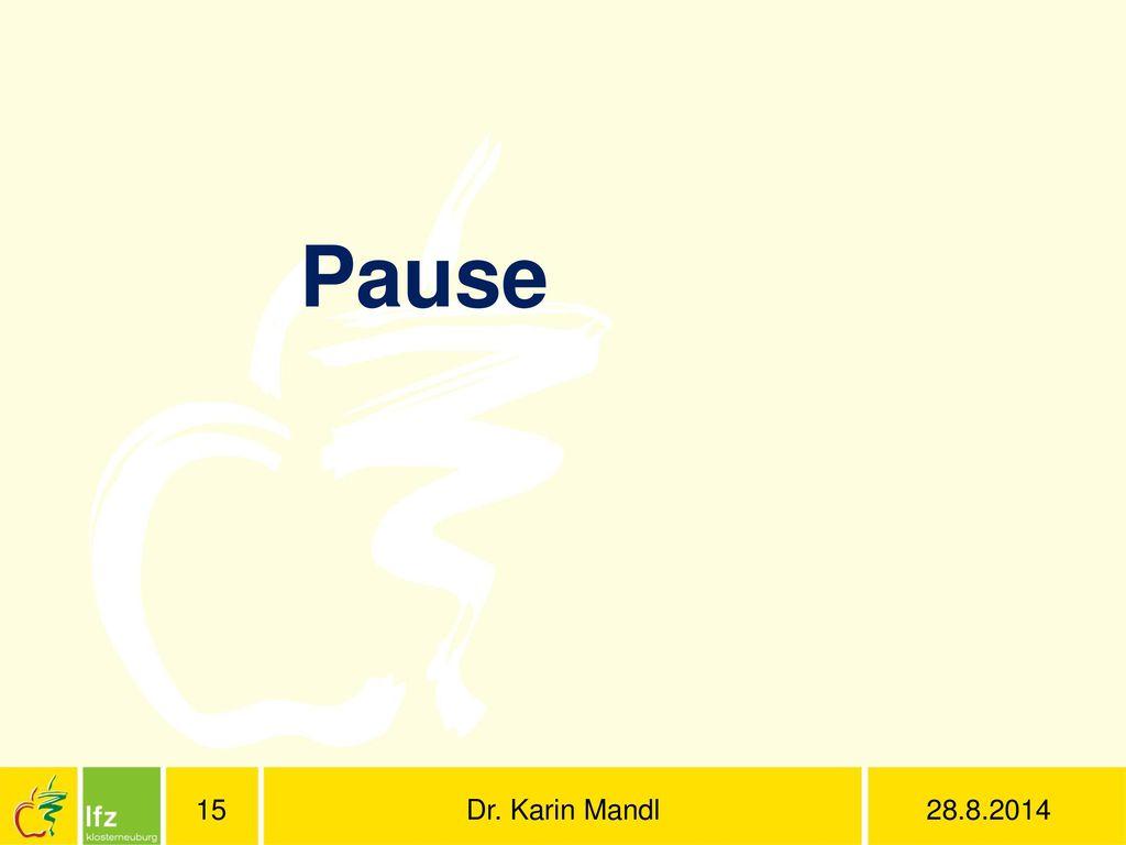 Pause Dr. Karin Mandl 28.8.2014