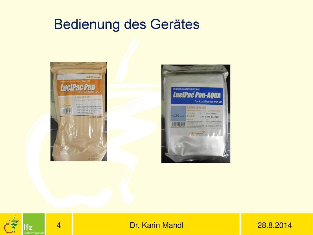 Bedienung des Gerätes Dr. Karin Mandl 28.8.2014